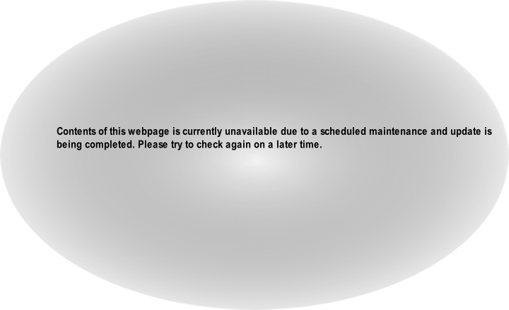 Contents of this webpage is currently unavailable due to a scheduled maintenance and update is 